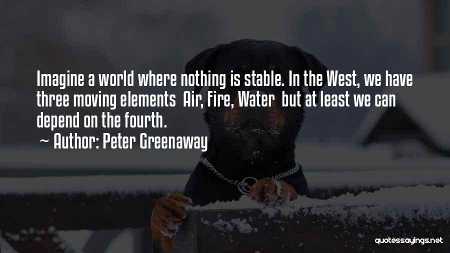 Moving Out West Quotes By Peter Greenaway