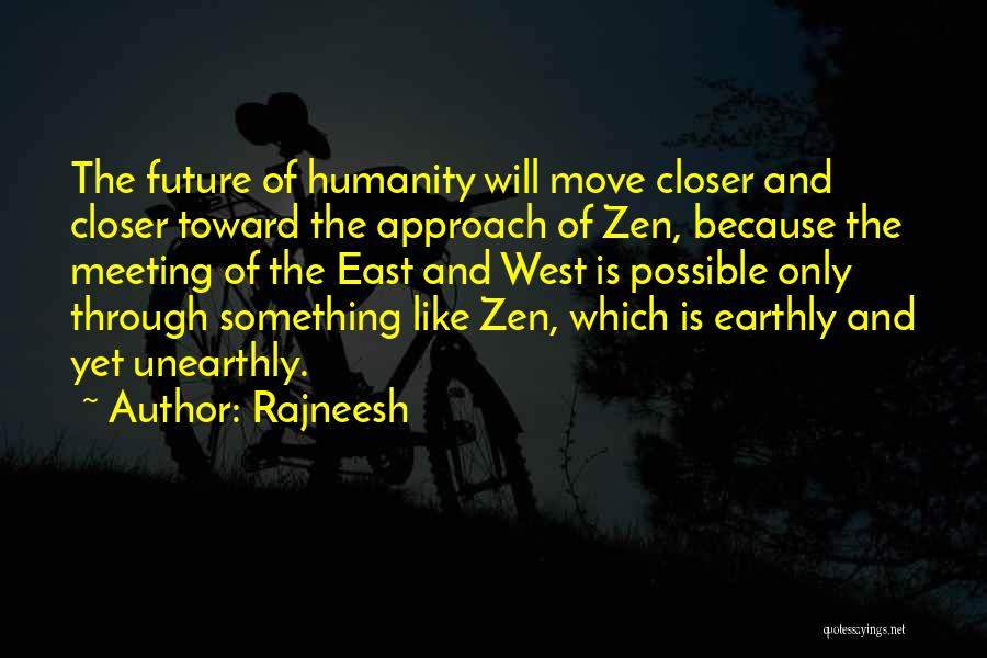 Moving Out West Quotes By Rajneesh