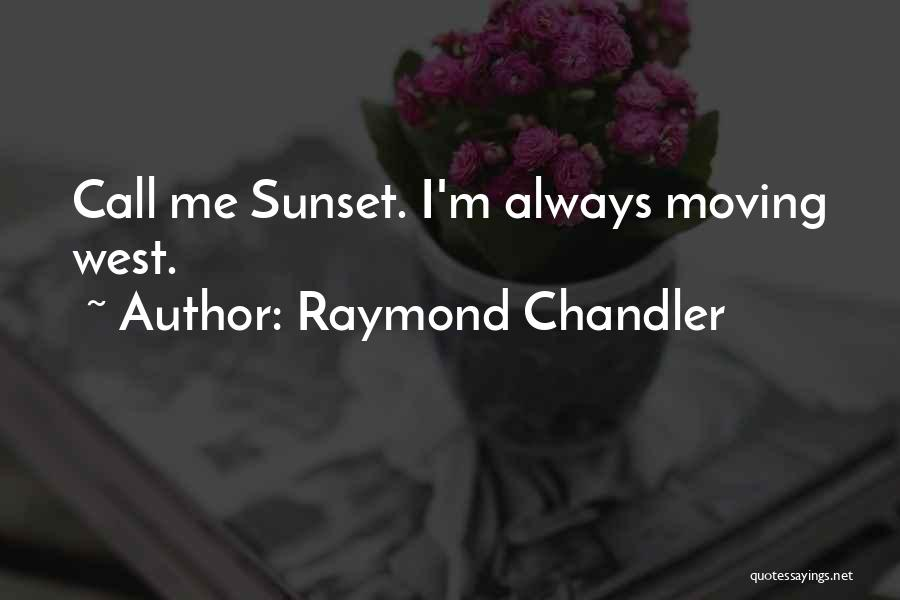 Moving Out West Quotes By Raymond Chandler