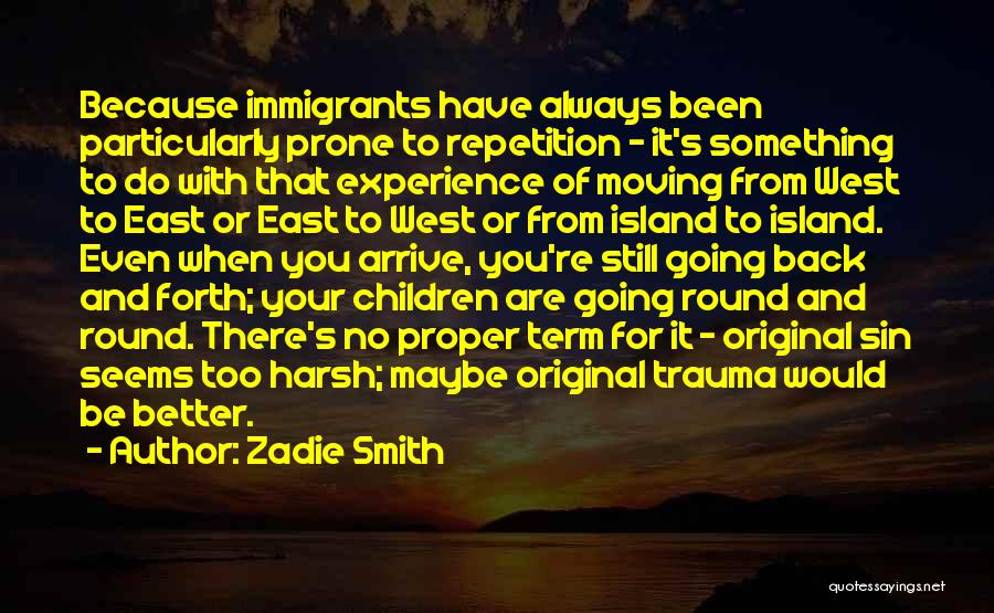 Moving Out West Quotes By Zadie Smith