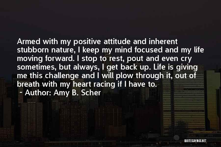 Moving Through Life Quotes By Amy B. Scher