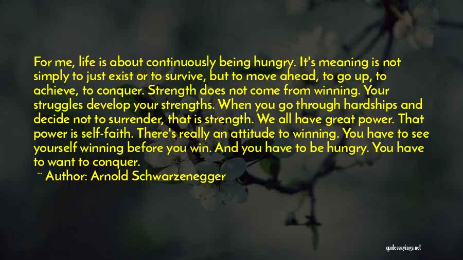 Moving Through Life Quotes By Arnold Schwarzenegger