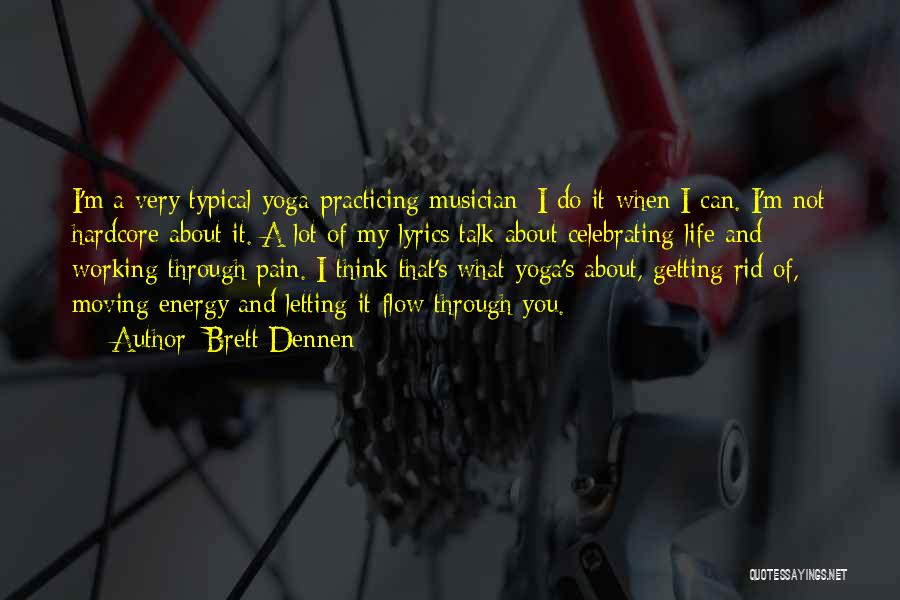 Moving Through Life Quotes By Brett Dennen