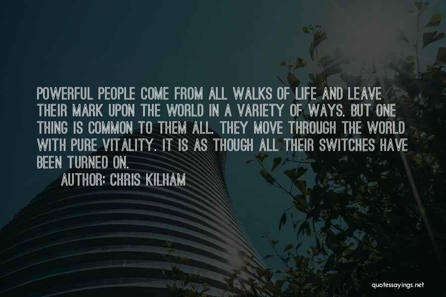 Moving Through Life Quotes By Chris Kilham
