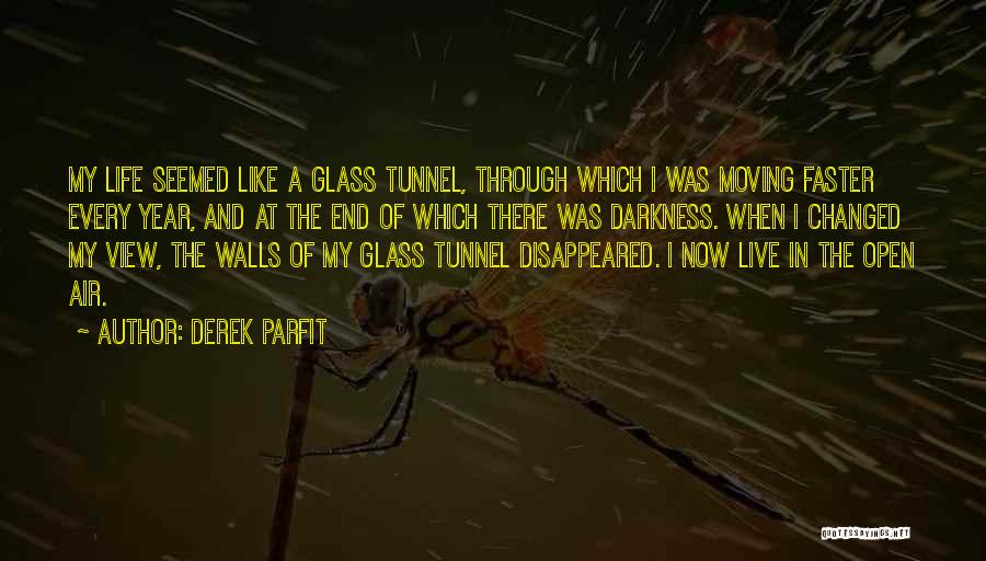 Moving Through Life Quotes By Derek Parfit