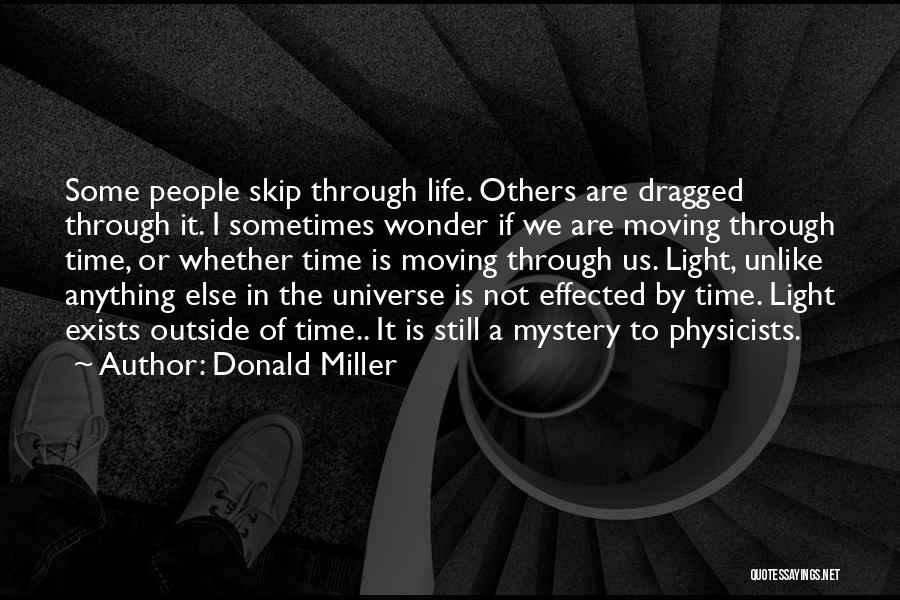 Moving Through Life Quotes By Donald Miller