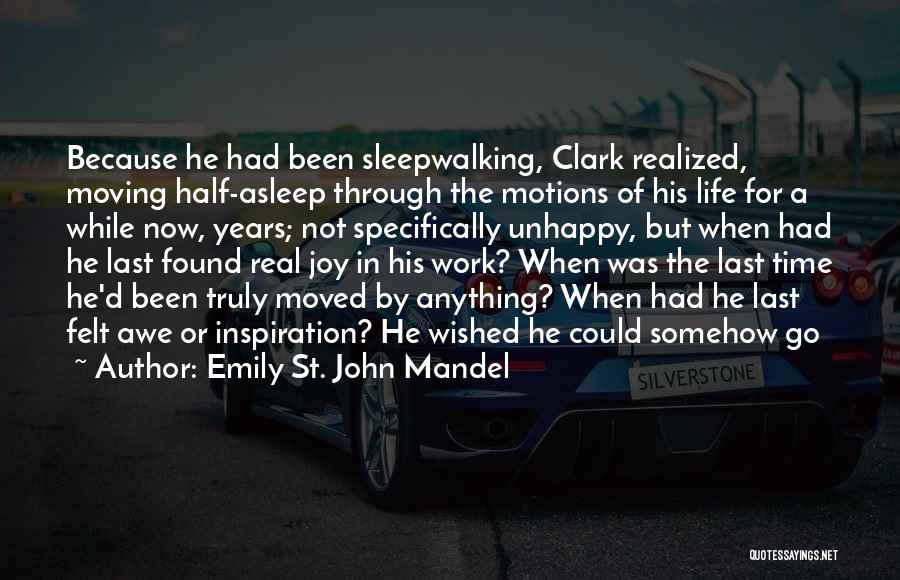 Moving Through Life Quotes By Emily St. John Mandel