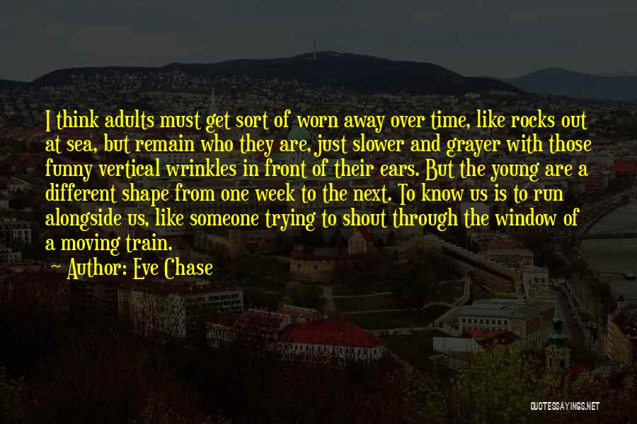 Moving Through Life Quotes By Eve Chase