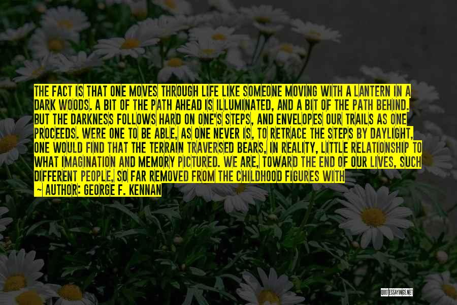 Moving Through Life Quotes By George F. Kennan