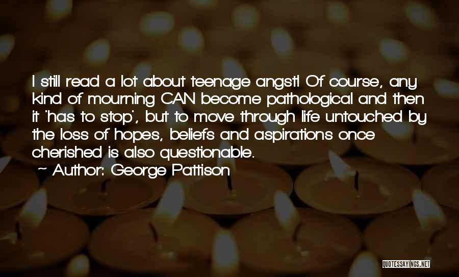 Moving Through Life Quotes By George Pattison