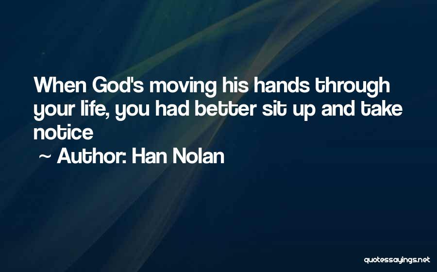 Moving Through Life Quotes By Han Nolan