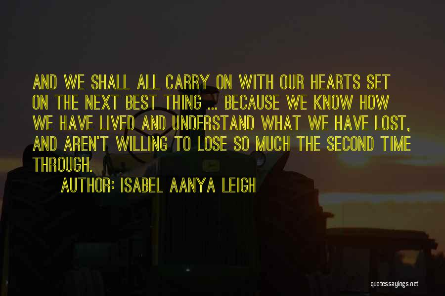 Moving Through Life Quotes By Isabel Aanya Leigh