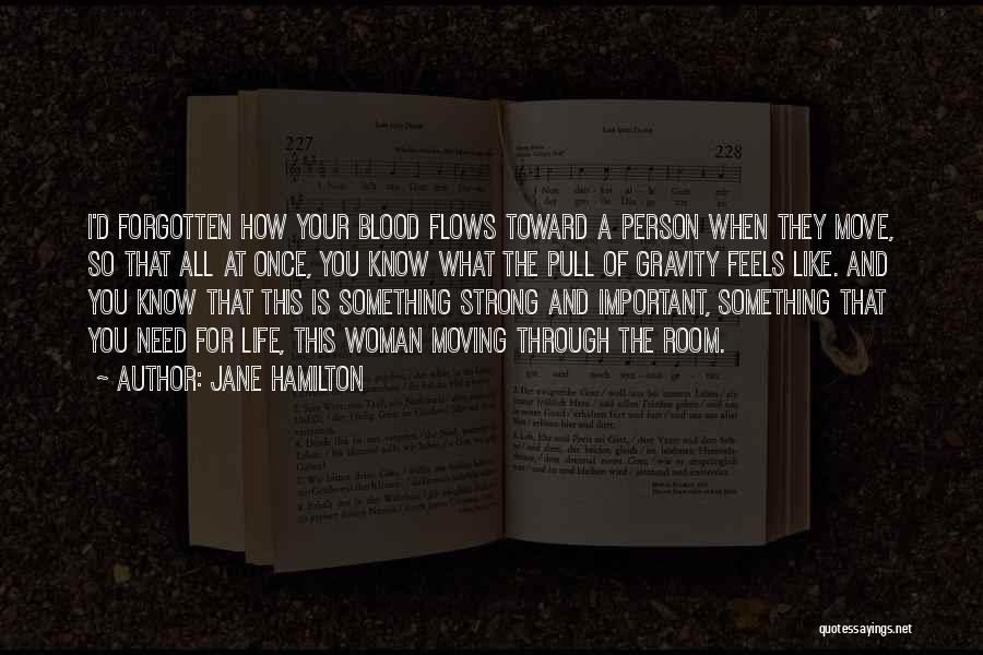 Moving Through Life Quotes By Jane Hamilton