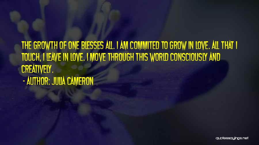 Moving Through Life Quotes By Julia Cameron