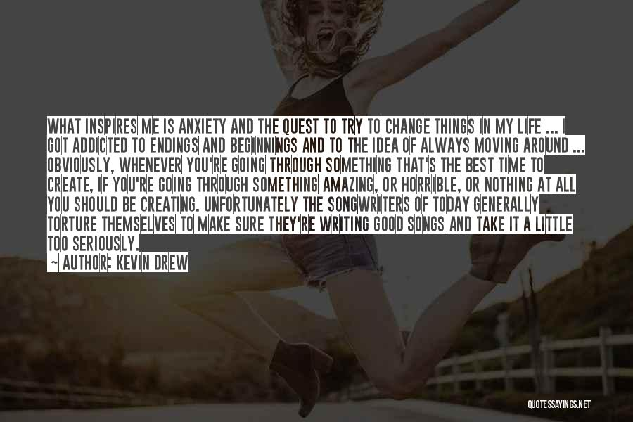 Moving Through Life Quotes By Kevin Drew