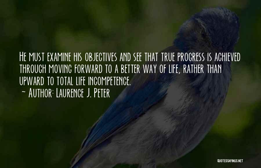 Moving Through Life Quotes By Laurence J. Peter