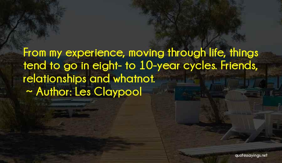 Moving Through Life Quotes By Les Claypool