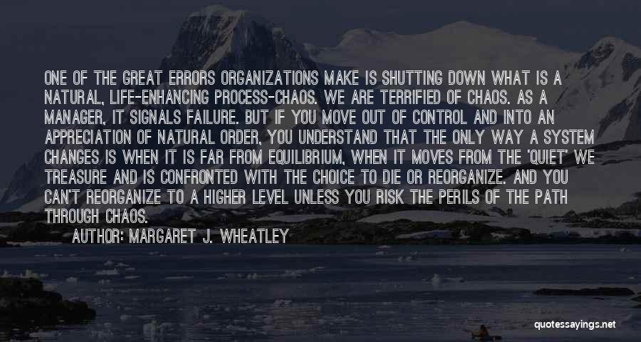 Moving Through Life Quotes By Margaret J. Wheatley