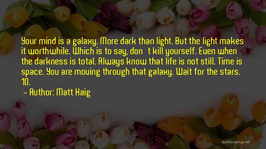 Moving Through Life Quotes By Matt Haig