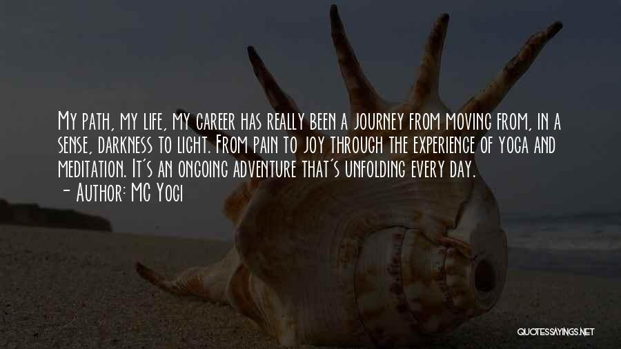 Moving Through Life Quotes By MC Yogi