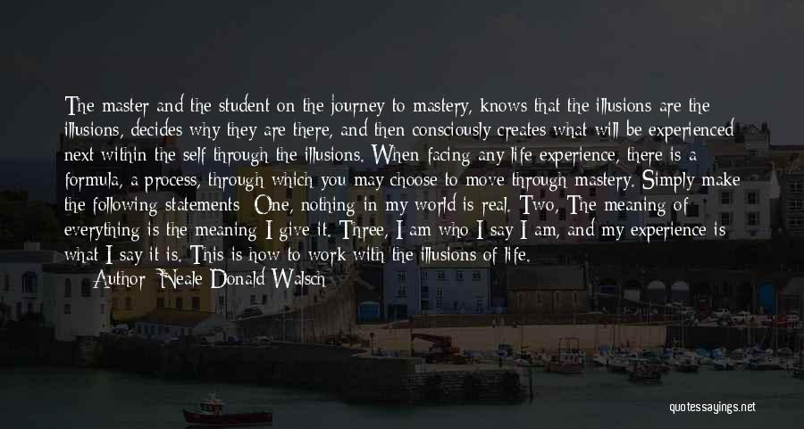 Moving Through Life Quotes By Neale Donald Walsch