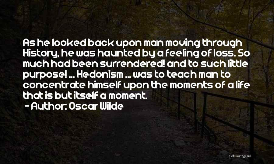 Moving Through Life Quotes By Oscar Wilde