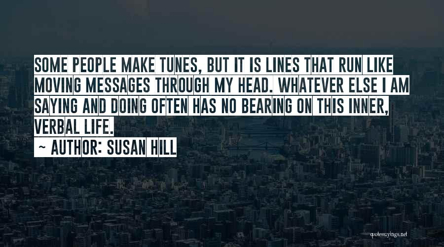 Moving Through Life Quotes By Susan Hill