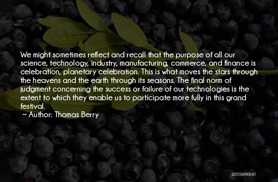 Moving Through Life Quotes By Thomas Berry