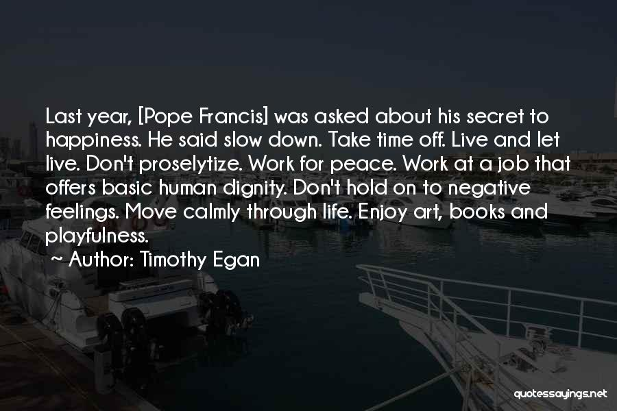 Moving Through Life Quotes By Timothy Egan