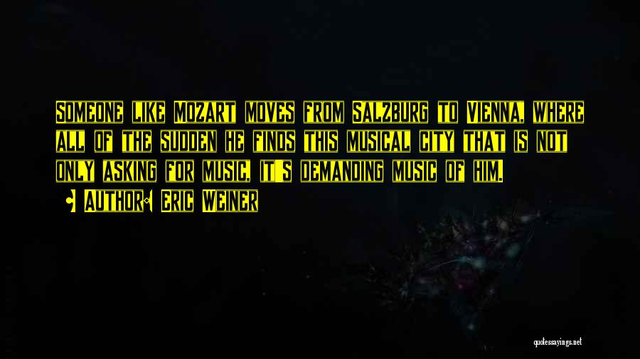 Mozart Salzburg Quotes By Eric Weiner