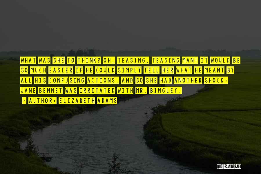 Mr Bingley Quotes By Elizabeth Adams