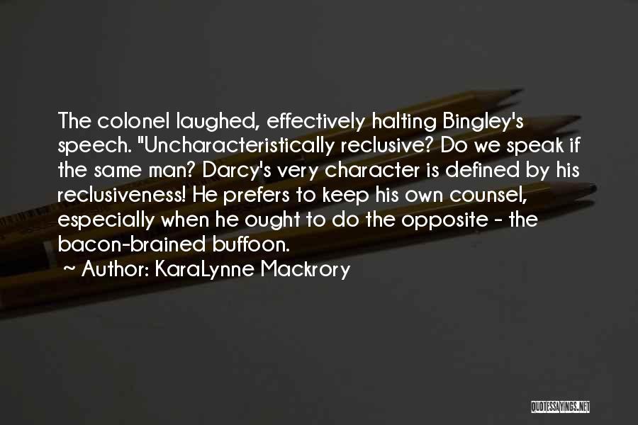 Mr Bingley Quotes By KaraLynne Mackrory