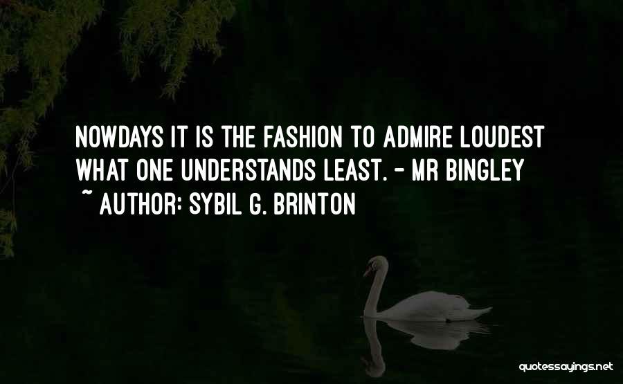 Mr Bingley Quotes By Sybil G. Brinton