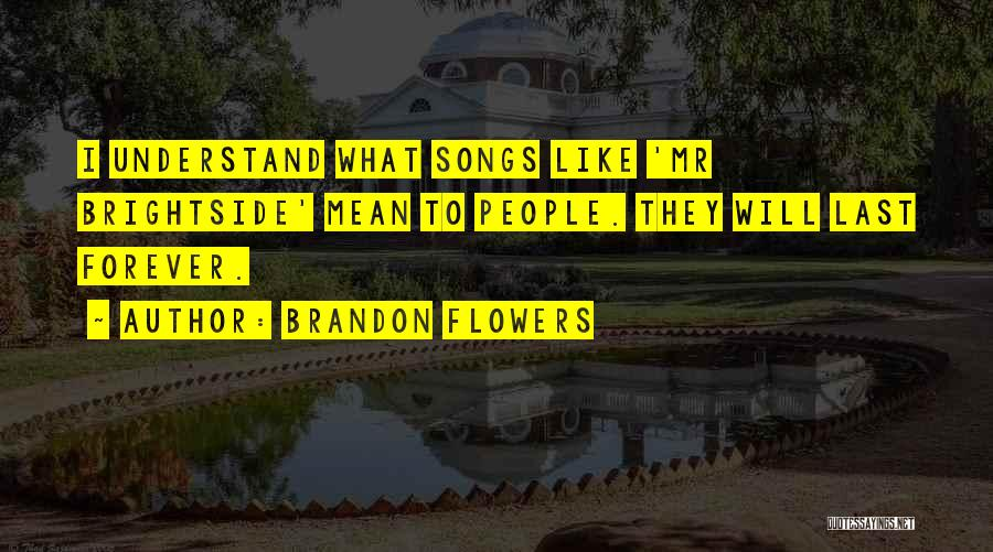Mr Brightside Quotes By Brandon Flowers