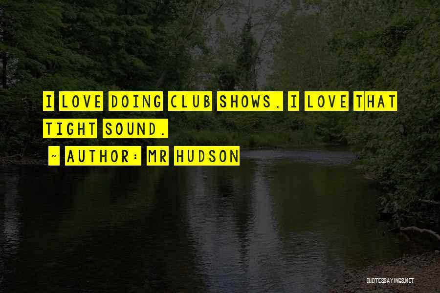 Mr Hudson Quotes 1770135