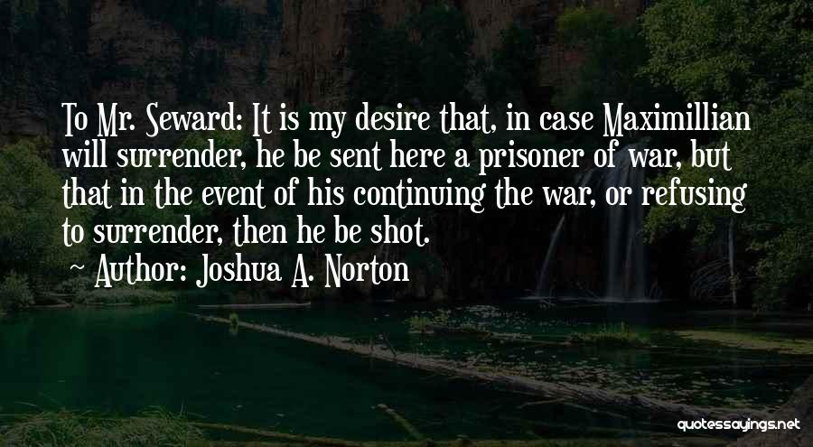 Mr Joshua Quotes By Joshua A. Norton