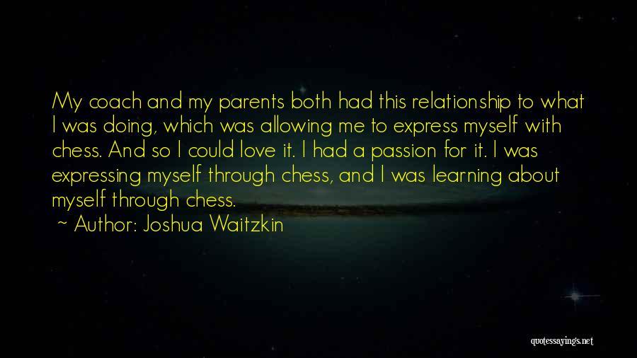 Mr Joshua Quotes By Joshua Waitzkin