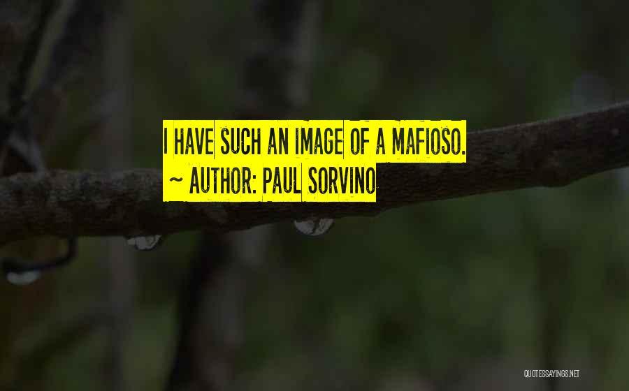Mr Mafioso Quotes By Paul Sorvino