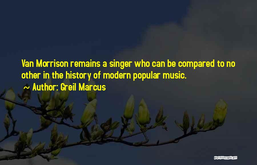 Mr Morrison Quotes By Greil Marcus