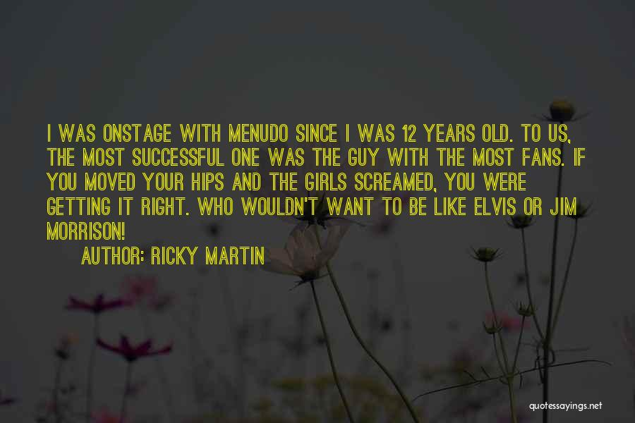 Mr Morrison Quotes By Ricky Martin