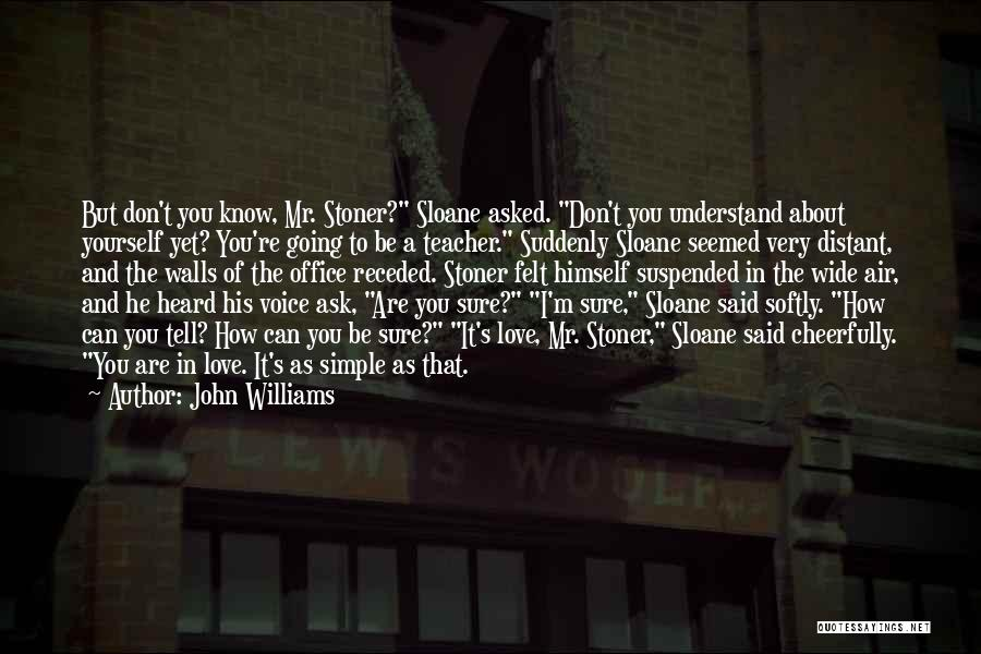 Mr Sloane Quotes By John Williams