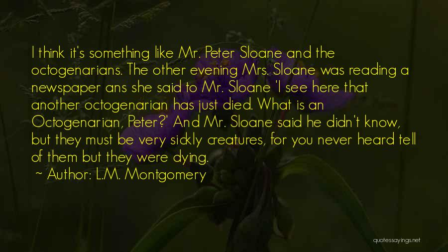 Mr Sloane Quotes By L.M. Montgomery