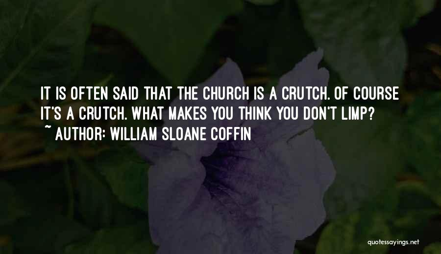 Mr Sloane Quotes By William Sloane Coffin
