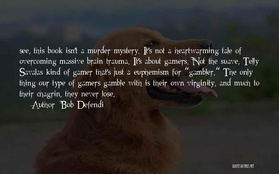 Mr Suave Quotes By Bob Defendi