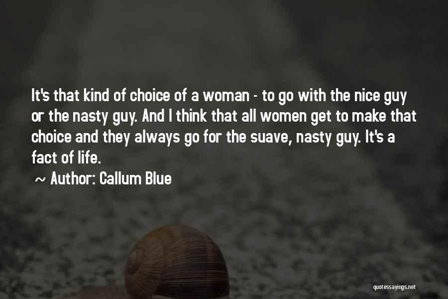 Mr Suave Quotes By Callum Blue