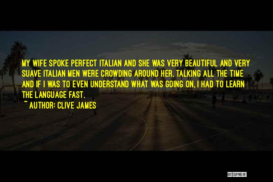 Mr Suave Quotes By Clive James