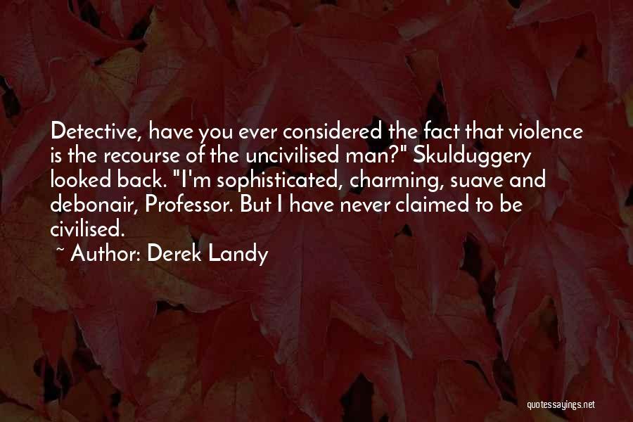 Mr Suave Quotes By Derek Landy