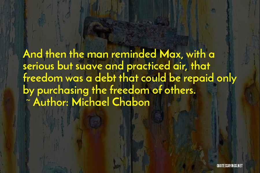 Mr Suave Quotes By Michael Chabon