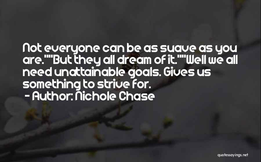 Mr Suave Quotes By Nichole Chase