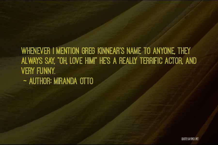 Mr Terrific Quotes By Miranda Otto